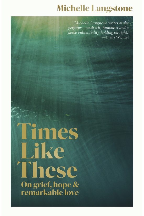 Times Like These: On Grief, Ho...