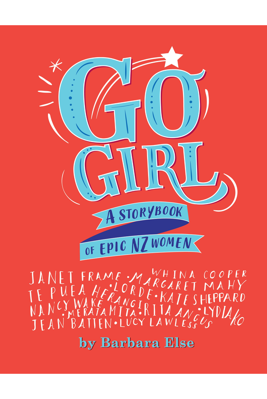Go Girl: A Storybook Of Epic N...