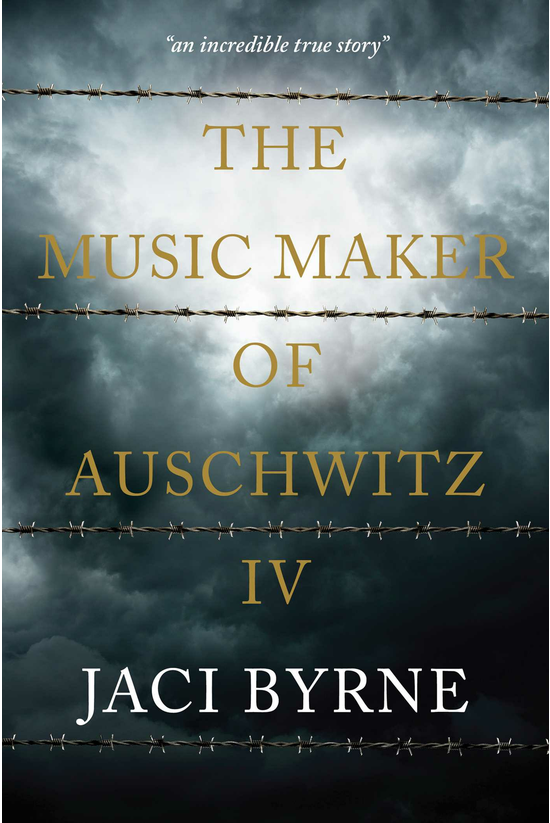 The Music Maker Of Auschwitz I...