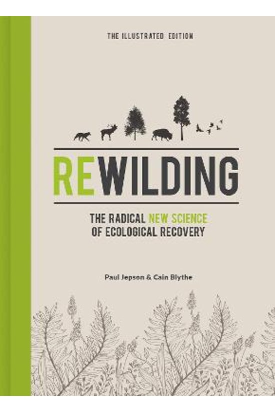 Rewilding: The Illustrated Edi...