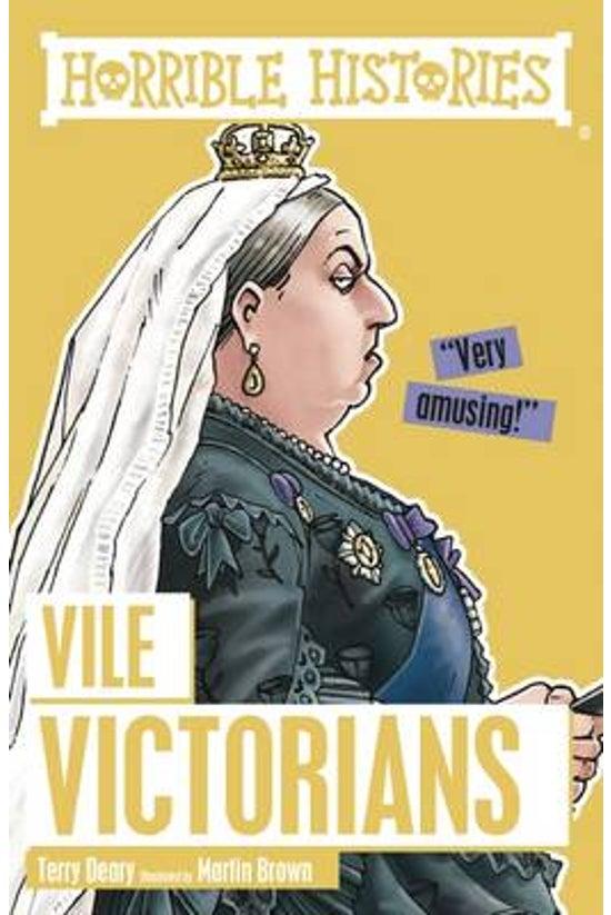 Horrible Histories: Vile Victo...