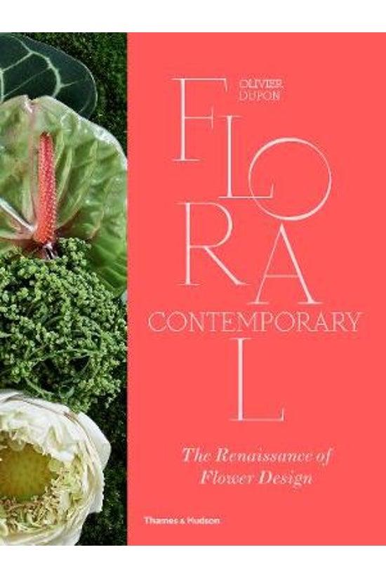 Floral Contemporary: The Renai...