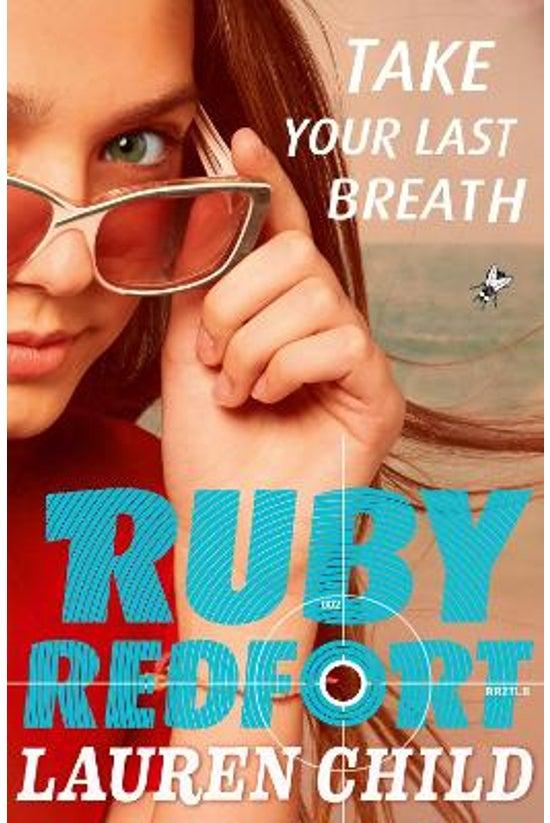 Ruby Redfort #02: Take Your La...
