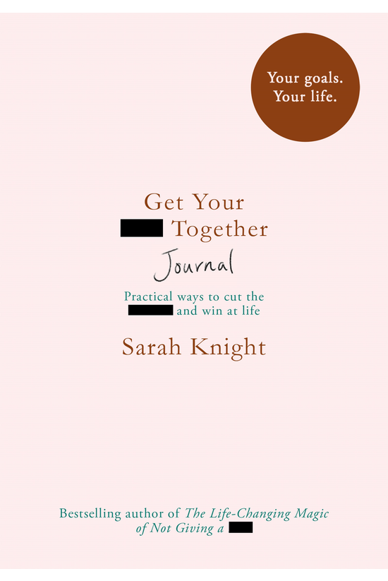 Get Your S*** Together Journal