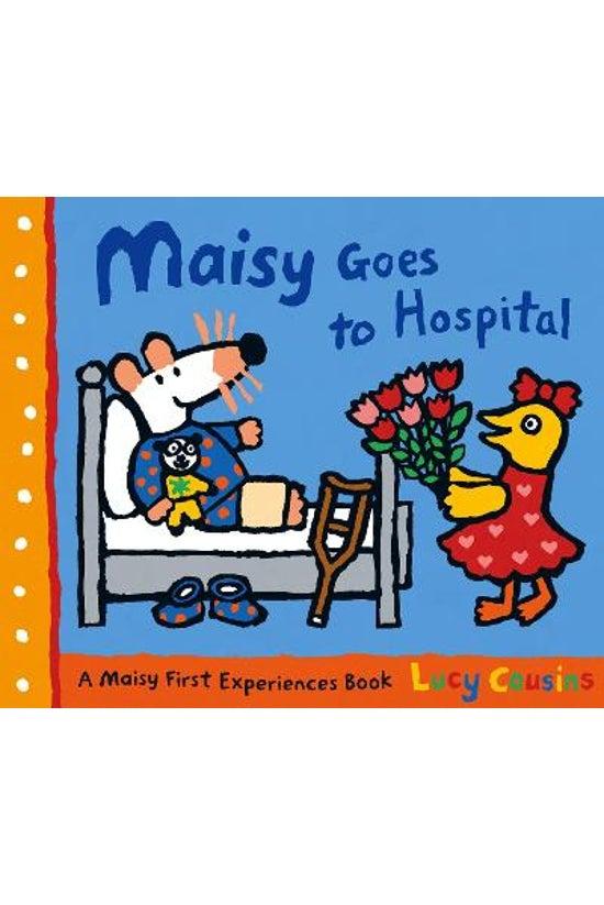Maisy Mouse: Maisy Goes To Hos...