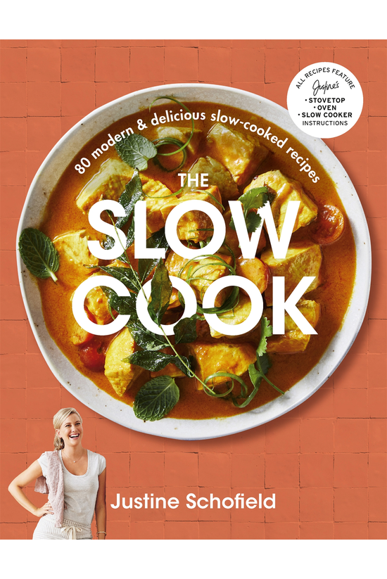 The Slow Cook: 80 Modern &...