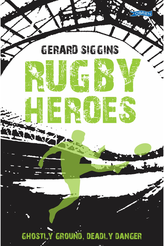 Rugby Heroes: Ghostly Ground, ...