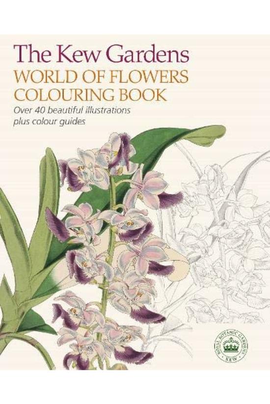 The Kew Gardens World Of Flowe...