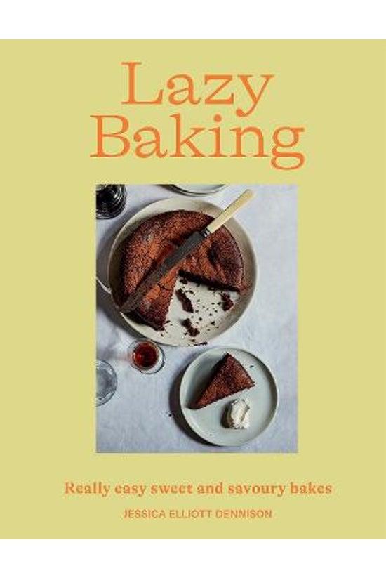 Lazy Baking: Really Easy Sweet...