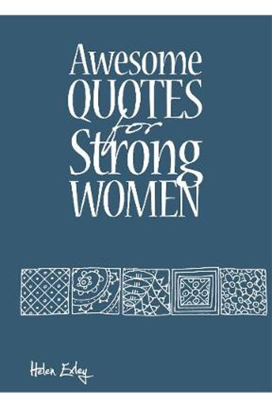 Awesome Quotes For Strong Wome...