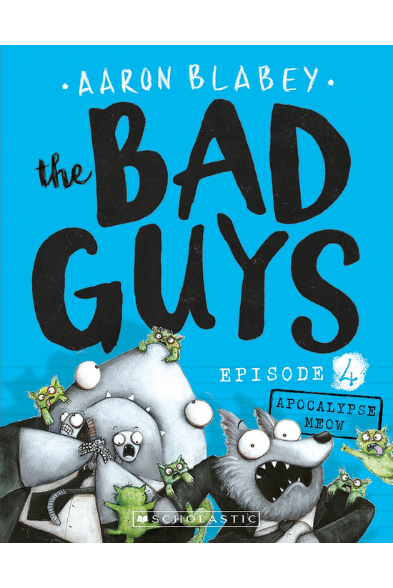 The Bad Guys #04: Attack Of Th...