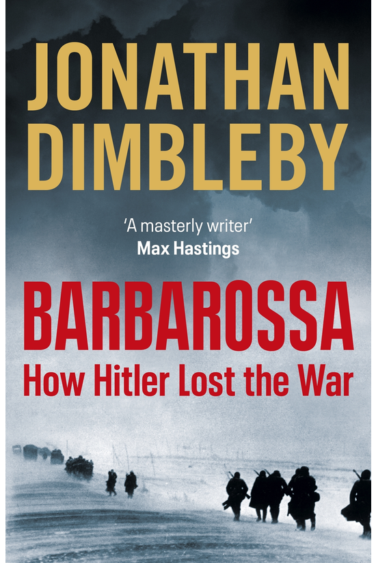 Barbarossa: How Hitler Lost Th...