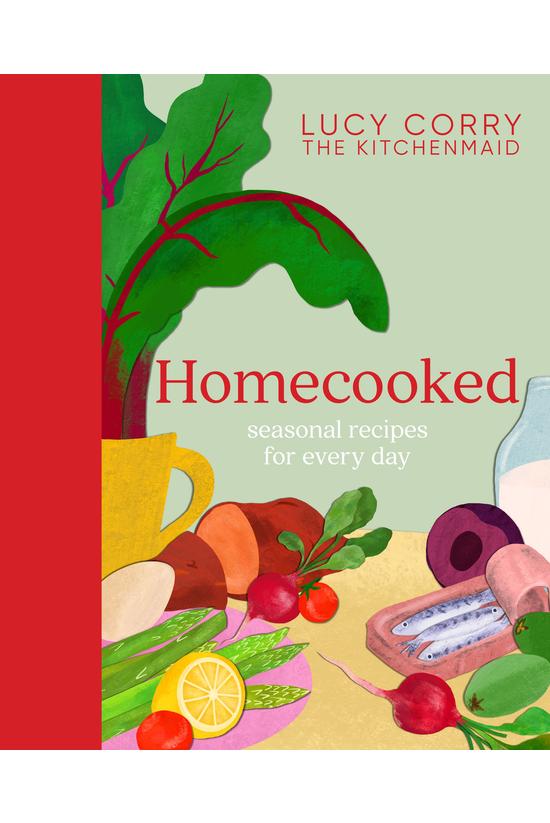 Homecooked: Seasonal Recipes F...