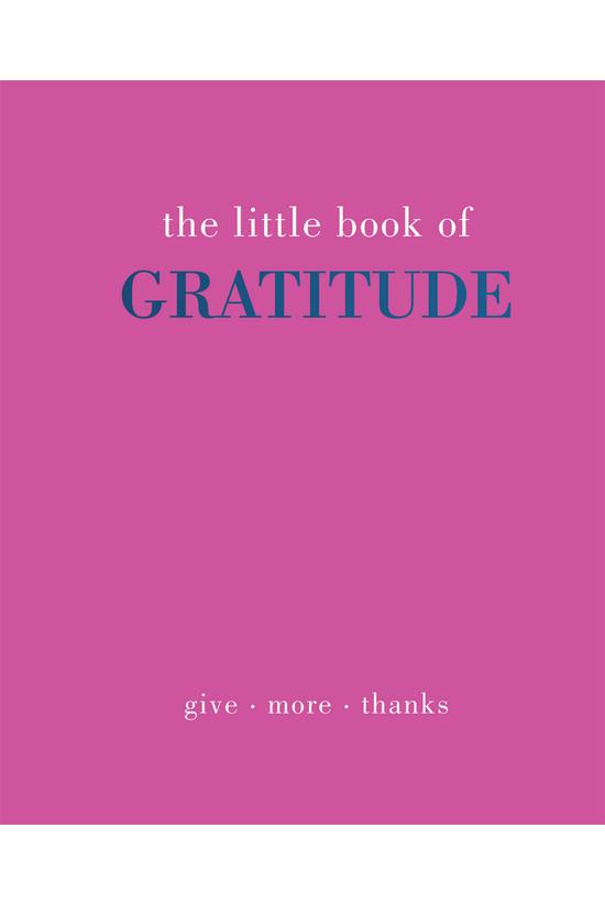 The Little Book Of Gratitude