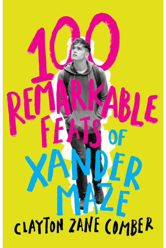 100 Remarkable Feats Of Xander...