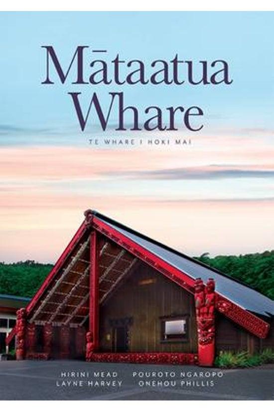Mataatua Wharenui: Te Whare I ...