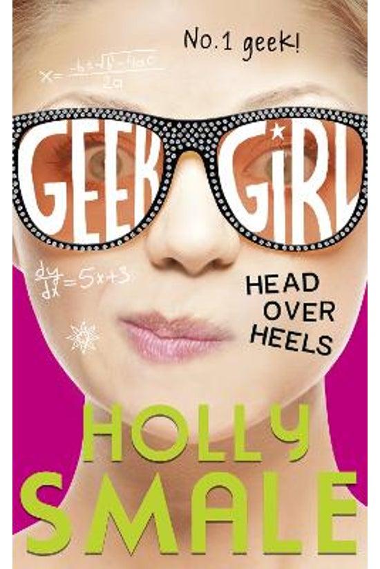 Geek Girl #05: Head Over Heels
