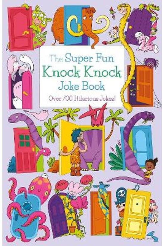 The Super Fun Knock Knock Joke...