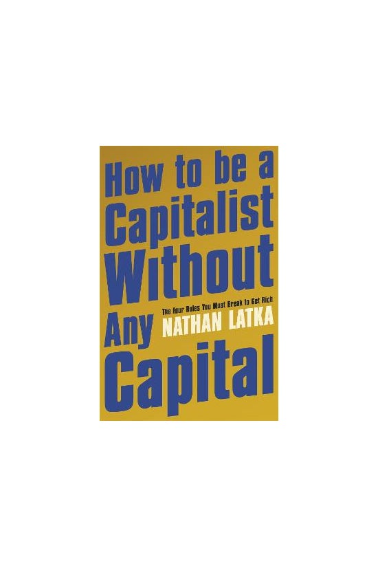 How To Be A Capitalist Without...