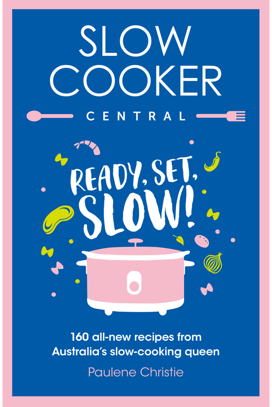 Slow Cooker Central: Ready Set...