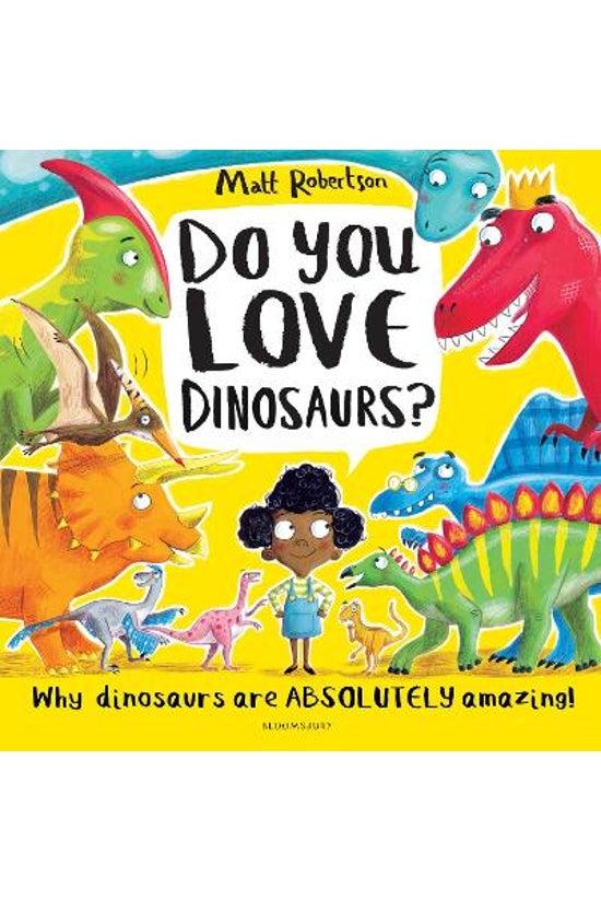 Do You Love Dinosaurs?