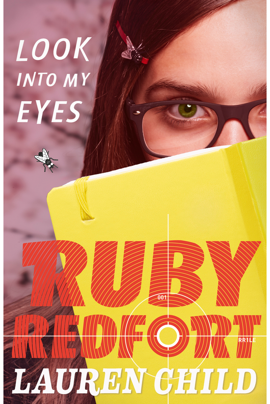 Ruby Redfort #01: Look Into My...