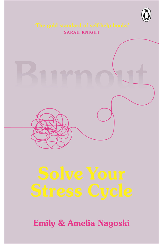 Burnout: Solve Your Stress Cyc...