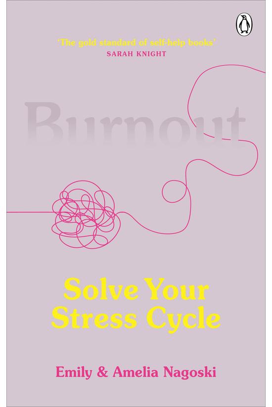 Burnout: Solve Your Stress Cyc...