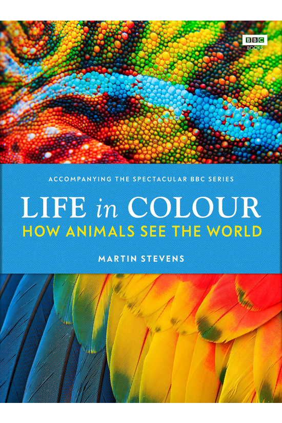 Life In Colour: How Animals Se...