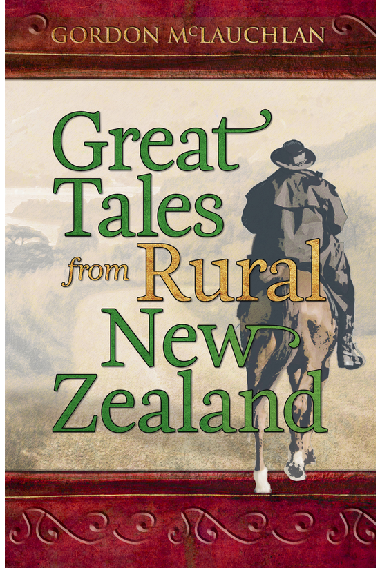 Great Tales From Rural New Zea...