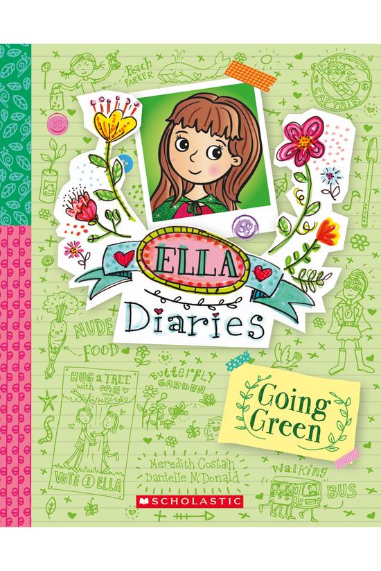 Ella Diaries #11: Going Green