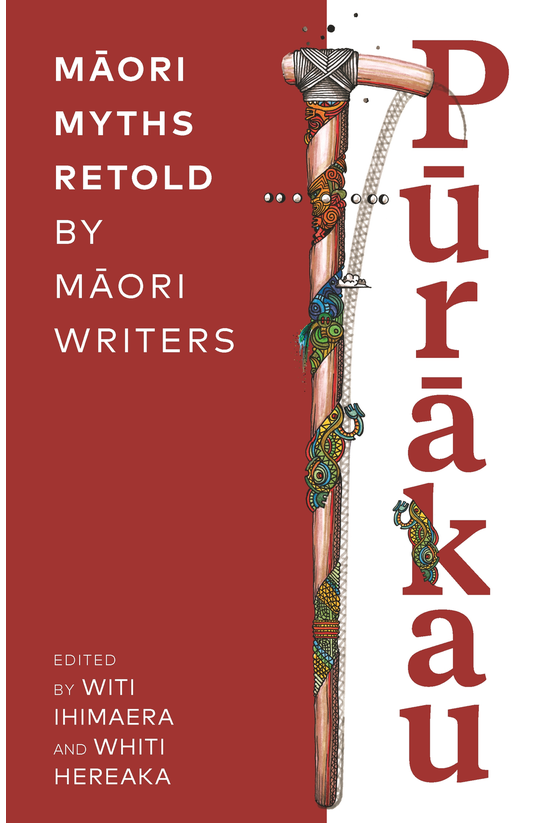 Purakau: Maori Myths Retold By...