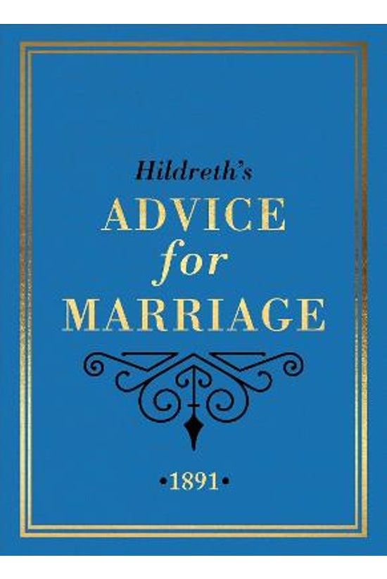 Hildreth's Advice For Marriage...