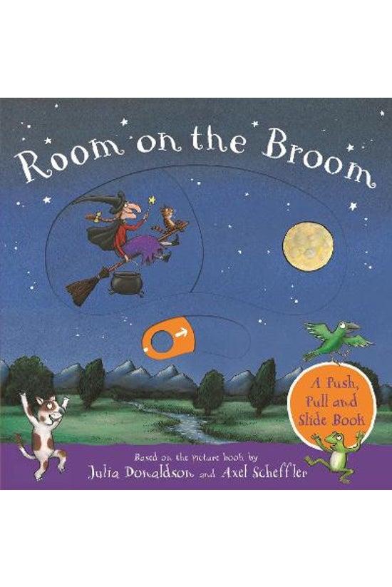 Room On The Broom: A Push, Pul...