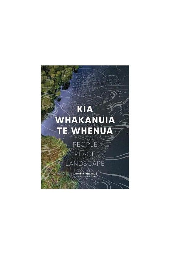 Kia Whakanuia Te Whenua: Peopl...