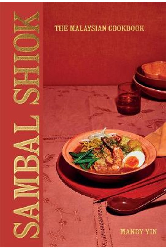Sambal Shiok: The Malaysian Co...