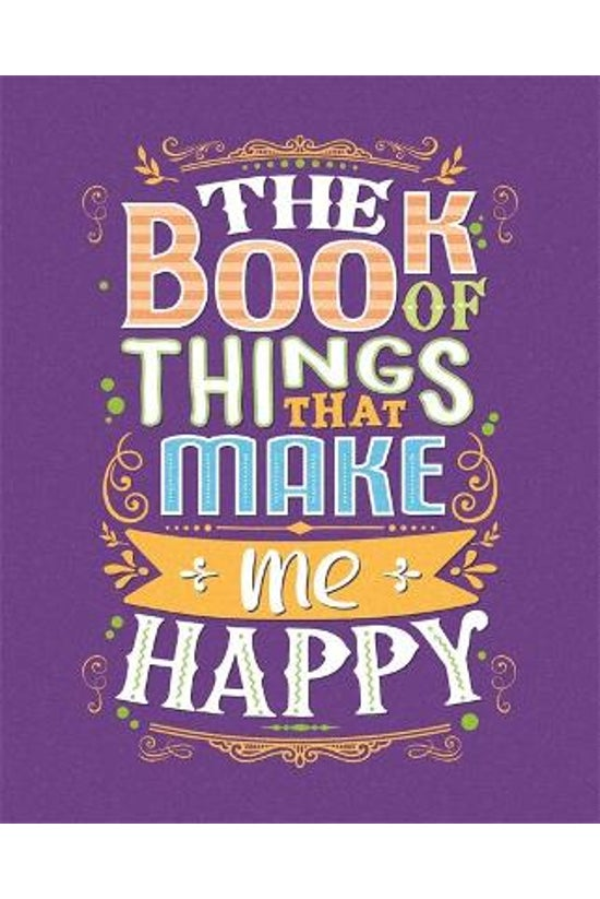 The Book Of Things That Make M...