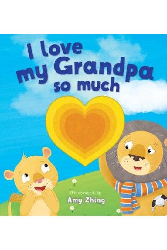 I Love My Grandpa So Much Die ...