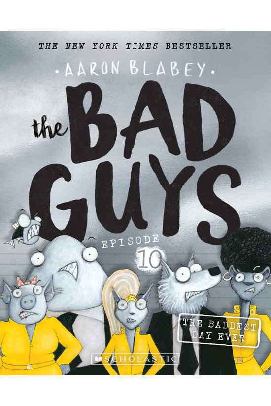 The Bad Guys #10: The Baddest ...