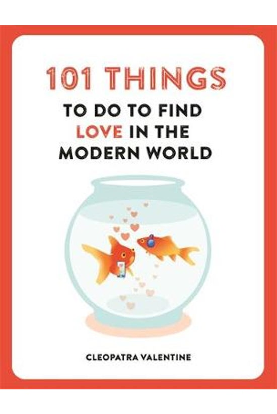 101 Things To Do To Find Love ...