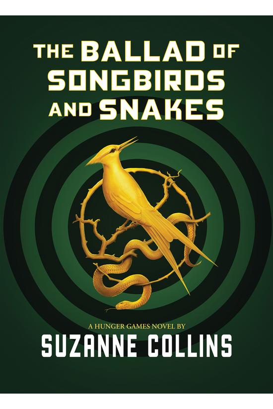 The Ballad Of Songbirds & ...