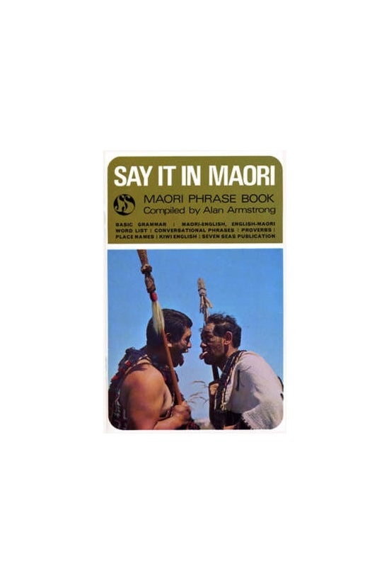 Say It In Maori: Phrasebook