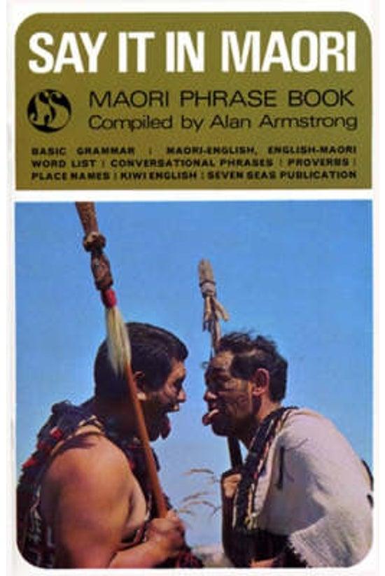 Say It In Maori: Phrasebook