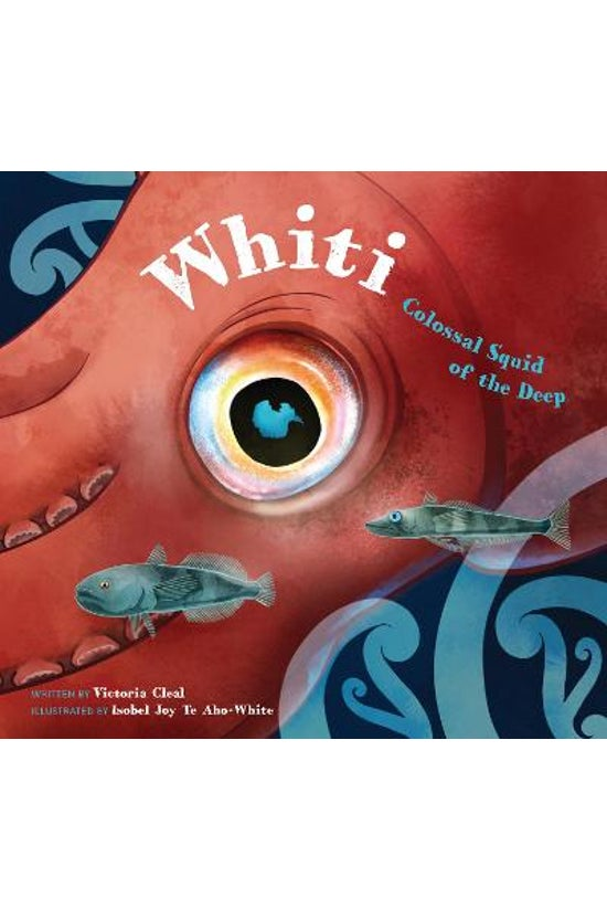 Whiti: Colossal Squid Of The D...