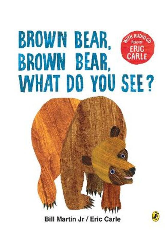 Brown Bear, Brown Bear, What D...