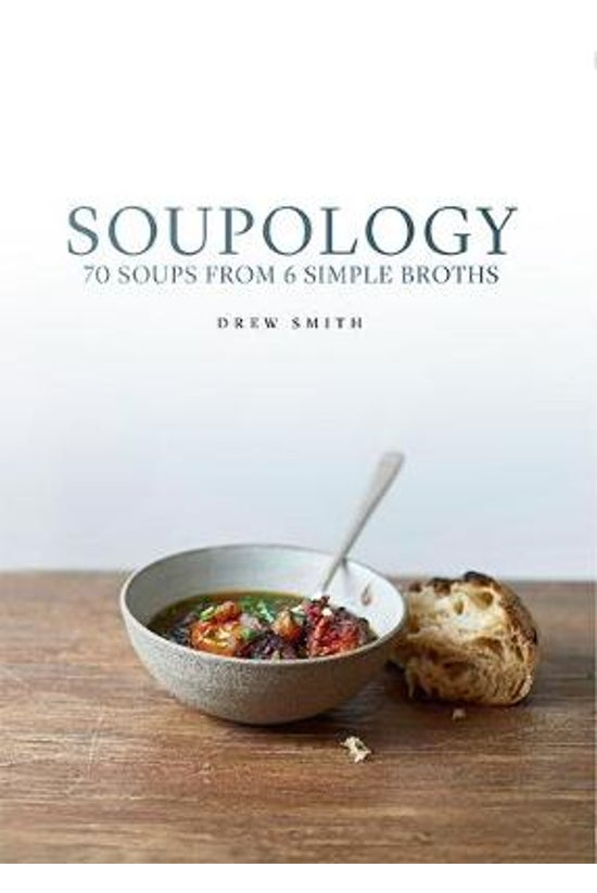 Soupology: 60 Soups From 6 Sim...