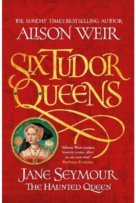 Six Tudor Queens #03: Jane Sey...