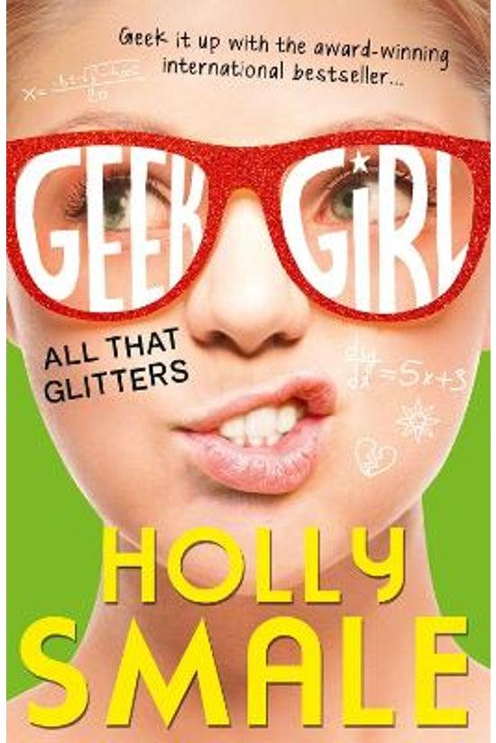 Geek Girl #04: All That Glitte...