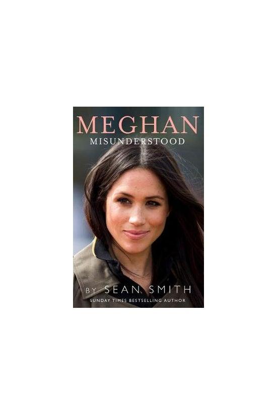 Meghan Misunderstood