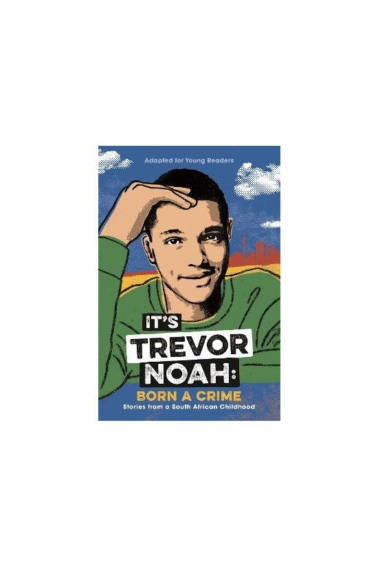 It's Trevor Noah: Born A Crime...